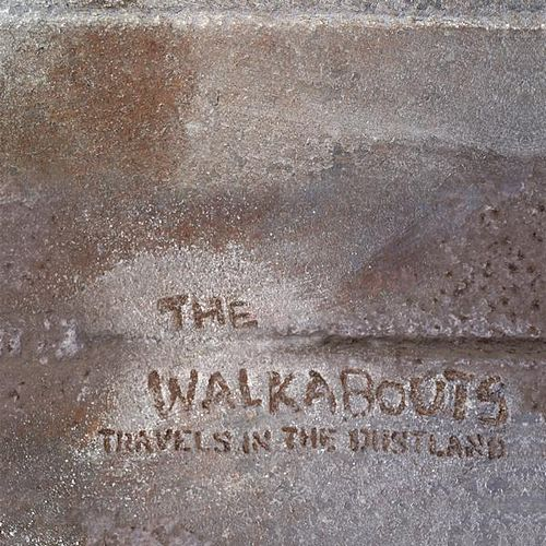 Play & Download Travels In the Dustland by The Walkabouts | Napster