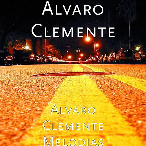 Play & Download Alvaro Clemente Melodias by Alvaro Clemente | Napster