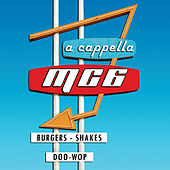 MC6 Burgers, Shakes & Doo-Wop (A Capella) by MC6 A Cappella