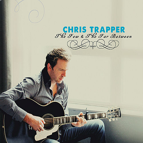 Play & Download The Few & The Far Between by Chris Trapper | Napster