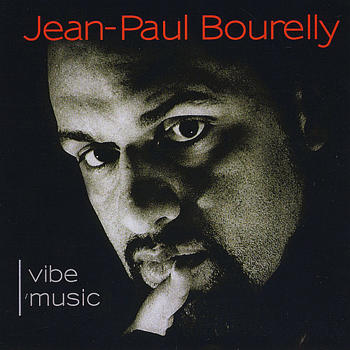 Vibe Music by Jean-Paul Bourelly