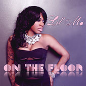 Play & Download On The Floor by Lil' Mo | Napster