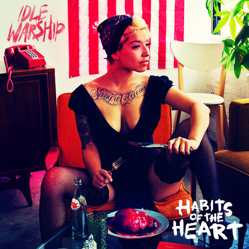 Habits Of The Heart by Idle Warship