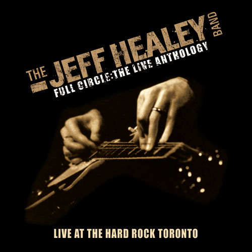 Play & Download Live At Hard Rock Toronto by Jeff Healey | Napster
