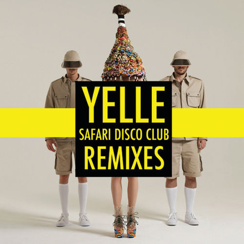 Play & Download Safari Disco Club Remixes by Yelle | Napster