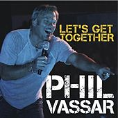 Play & Download Let's Get Together - Single by Phil Vassar | Napster