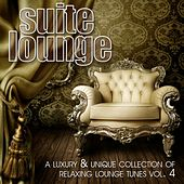 Play & Download Suite Lounge, Vol. 4 : A Luxury & Unique Collection of Relaxing Lounge Tunes by Various Artists | Napster