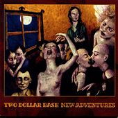 Play & Download New Adventures by Two Dollar Bash | Napster