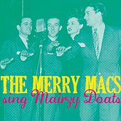 The Merry Macs Sing Mairzy Doats by The Merry Macs