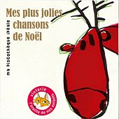 Play & Download Mes plus jolies chansons de Noël (Ma discothèque idéale) by Various Artists | Napster