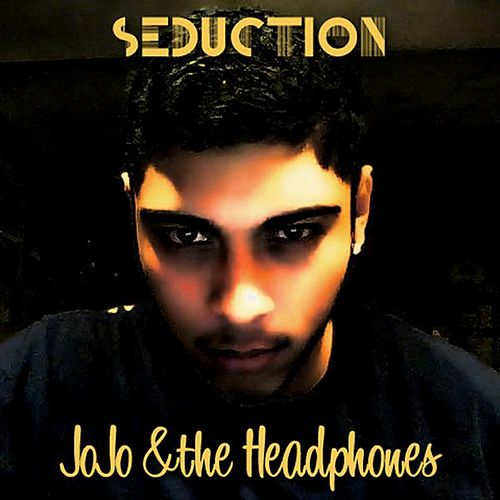 Play & Download Seduction - Single by JoJo & the Headphones | Napster