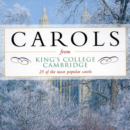 Play & Download Carols from King's College, Cambridge - 25 of the most popular carols by Various Artists | Napster