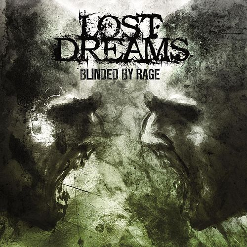 Blinded By Rage by Lost Dreams