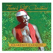 There's Still Christmas by Clarence Clemons