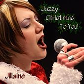 Play & Download Jazzy Christmas To You! by Jillaine | Napster