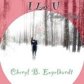 I Luv U (Holiday Remix) - Single by Cheryl B. Engelhardt