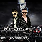 Play & Download Noche De Solteras (feat. Master Se & Nico Mastre) - Single by Eloy | Napster