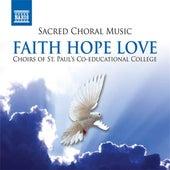 Sacred Choral Music - Faith Hope Love by Various Artists