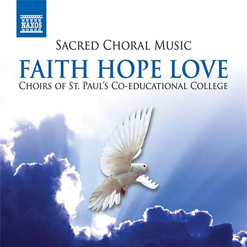 Play & Download Sacred Choral Music - Faith Hope Love by Various Artists | Napster