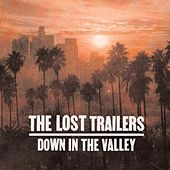 Play & Download Down In The Valley by The Lost Trailers | Napster