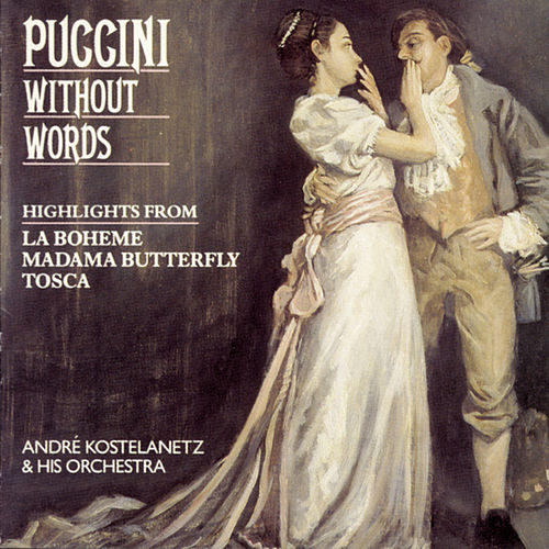 Play & Download Puccini Without Words by Giacomo Puccini | Napster