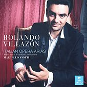 Play & Download italian opera arias by Rolando Villazon | Napster