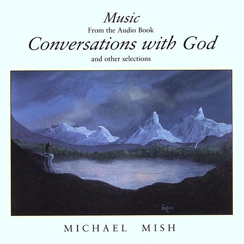 Play & Download Conversations with God by Michael Mish | Napster