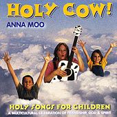 Holy Cow! by Anna Moo