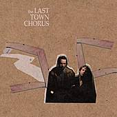 Play & Download The Last Town Chorus by The Last Town Chorus | Napster