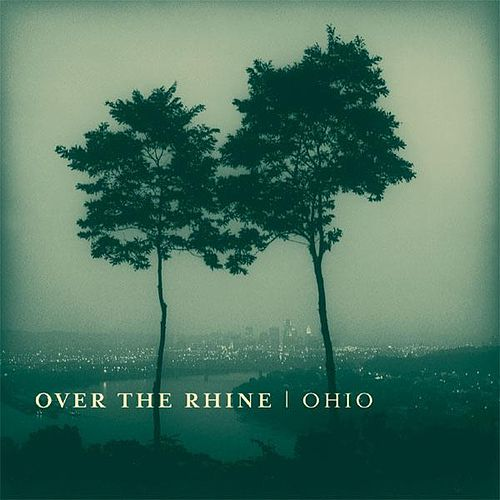 Ohio by Over the Rhine
