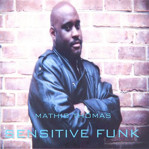 Play & Download Sensitive Funk by Mathis Thomas | Napster