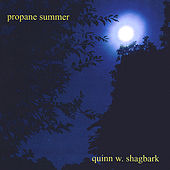 Play & Download Propane Summer by Quinn W. Shagbark | Napster