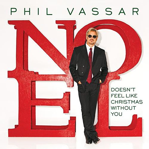 Doesn't Feel Like Christmas Without You - Single by Phil Vassar