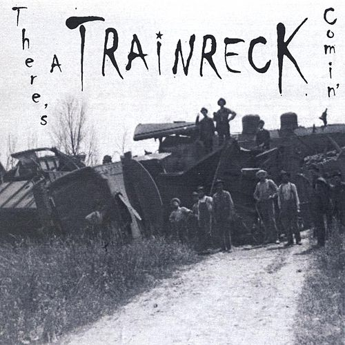 Play & Download There's a Trainreck Comin' by KM Williams/Trainreck | Napster