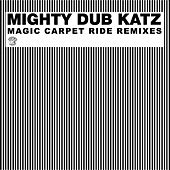 Play & Download Magic Carpet Ride Remixes by Mighty Dub Katz | Napster