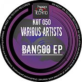 Play & Download Bangoo EP by Various Artists | Napster