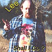 Play & Download Shall I Go by Lee | Napster