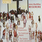 Play & Download James MacMillan: Miserere by The Sixteen | Napster