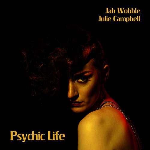 Play & Download Psychic Life by Jah Wobble | Napster
