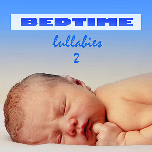 Play & Download Bedtime Lullabies 2 by Bedtime Lullabies | Napster
