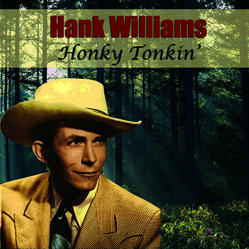 Play & Download Honky Tonkin' by Hank Williams | Napster