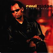 Play & Download Blind To Reality by Raul Midon | Napster
