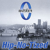 Hip-No-Tized by Mister C
