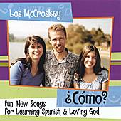Play & Download ¿Cómo? Fun, New Songs for Learning Spanish and Loving God by Los McCroskey | Napster