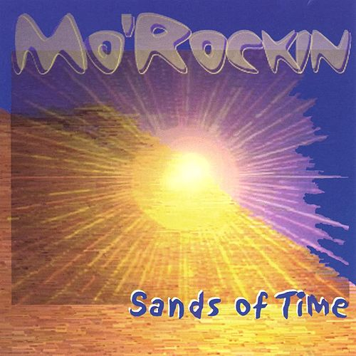 Play & Download Sands of time by Mo'rockin | Napster