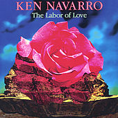 Play & Download The Labor of Love by Ken Navarro | Napster