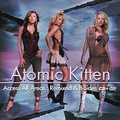 Play & Download Access All Areas: Remixed & B-Side by Atomic Kitten | Napster