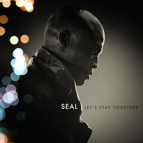 Let's Stay Together by Seal