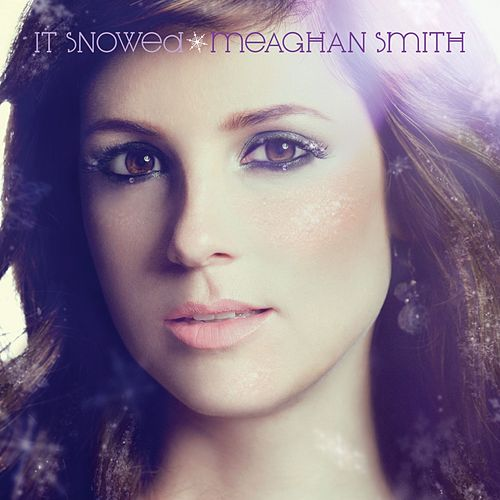 Play & Download It Snowed by Meaghan Smith | Napster