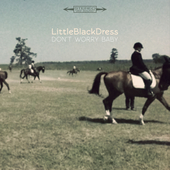 Play & Download Don't Worry Baby by Little Black Dress | Napster